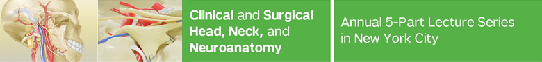 Clinical and Surgical Head, Neck, and Neuroanatomy